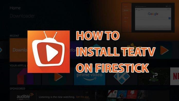 How to install Teatv on Firestick? Tea TV APK for Firestick